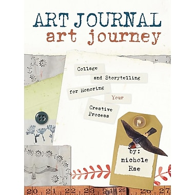 Art Journal Art Journey: Collage and Storytelling for Honoring Your Creative Process