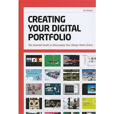 Creating Your Digital Portfolio: The Essential Guide to Showcasing Your Design Work Online