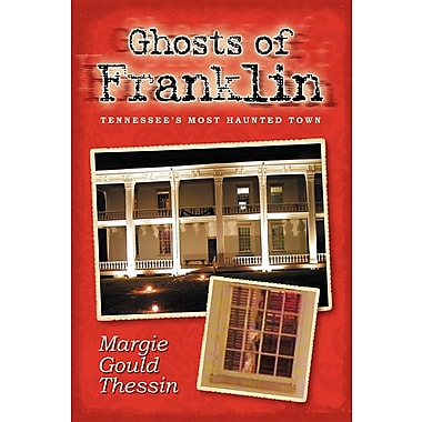 Ghosts of Franklin: Tennessee's Most Haunted Town