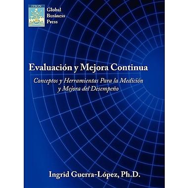 Evaluacion y Mejora Continua: Conceptos y Herramientas Para La Medicion y Mejora del Desempeno