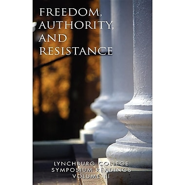 Lynchburg College Symposium Readings Vol II: Freedom, Authority and Resistence