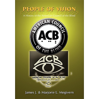 People of Vision: A History of the American Council of the Blind
