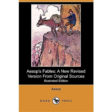 Aesop's Fables: A New Revised Version from Original Sources (Illustrated Edition) (Dodo Press)