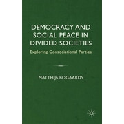 Democracy and Social Peace in Divided Societies: Exploring Consociational Parties