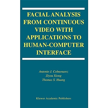 Facial Analysis from Continuous Video with Applications to Human-Computer Interface
