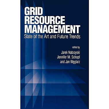 Grid Resource Management: State of the Art and Future Trends