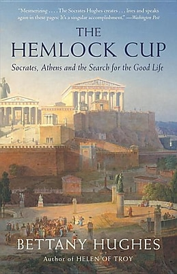 The Hemlock Cup: Socrates, Athens and the Search for the Good Life 1330466