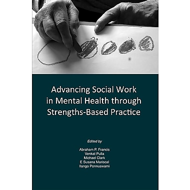 Advancing Social Work in Mental Health Through Strengths Based Practice