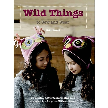 Wild Things to Sew and Wear [With CDROM]