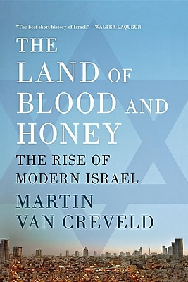 The Land of Blood and Honey: The Rise of Modern Israel 1330569