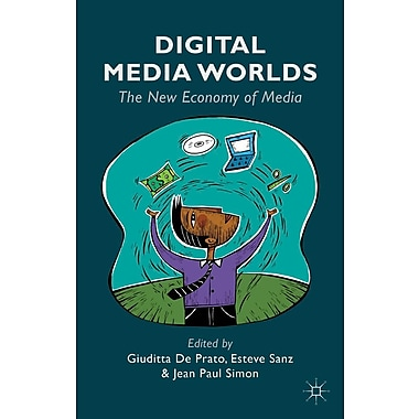 Digital Media Worlds: The New Economy of Media