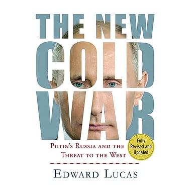 The New Cold War: Putin's Threat to Russia and the West