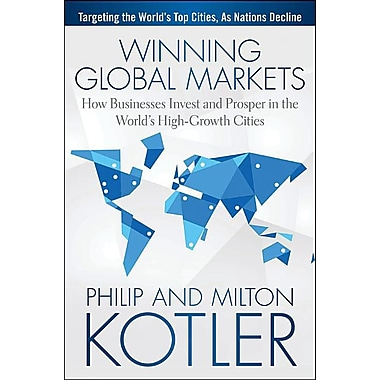 Winning Global Markets: How Businesses Invest and Prosper in the World's High-Growth Cities