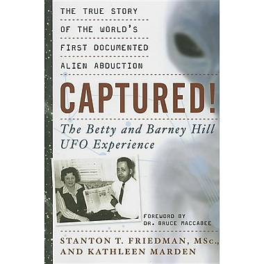 Captured!: The Betty and Barney Hill UFO Experience: The True Story of the World's First Documented Alien Abduction