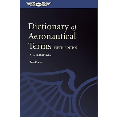 Dictionary of Aeronautical Terms: Over 11,000 Entries