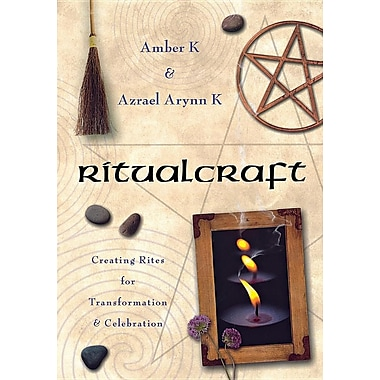 Ritualcraft: Creating Rites for Transformation and Celebration