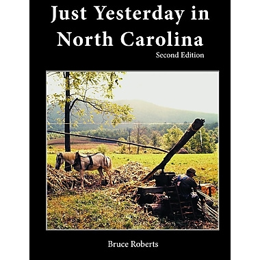 Just Yesterday in North Carolina: People and Places