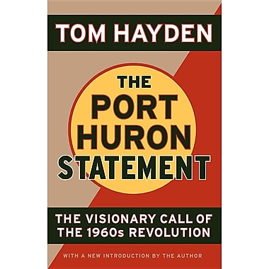 The Port Huron Statement: The Visionary Call of the 1960s Revolution