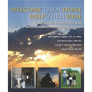 Welcome Them Home, Help Them Heal: Pastoral Care and Ministry with Service Members Returning from War
