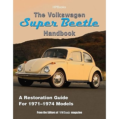 The Volkswagen Super Beetle Handbook: A Restoration Guide for 1971-1974 Models