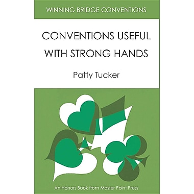 Winning Bridge Conventions: Conventions Useful with Strong Hands