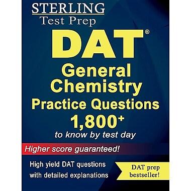 Sterling DAT General Chemistry Practice Questions: High Yield DAT General Chemistry Questions