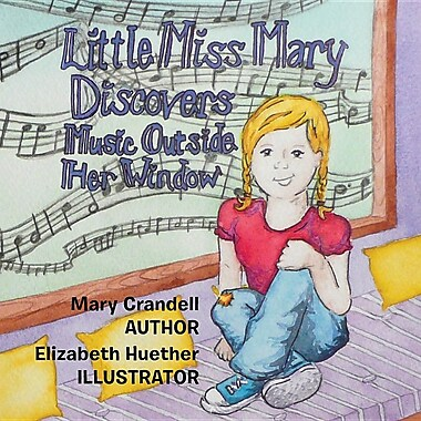 Little Miss Mary Discovers: Music Outside Her Window!