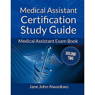 Medical Assistant Certification Study Guide Volume 2: Medical Assistant Exam Book