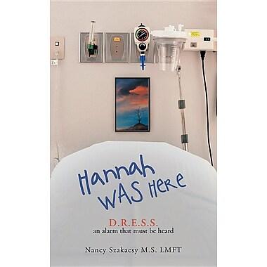 Hannah Was Here: D.R.E.S.S. an Alarm That Must Be Heard