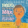 Hello, My Name Is Max and I Have Autism: An Insight Into the Autistic Mind