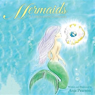 Mermaids: A Celebration Undersea