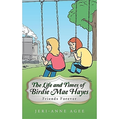 The Life and Times of Birdie Mae Hayes: Friends Forever