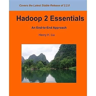 Hadoop 2 Essentials: An End-To-End Approach