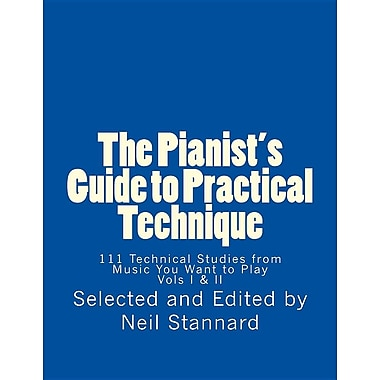 The Pianist's Guide to Practical Technique: 111 Technical Studies from Music You Want to Play