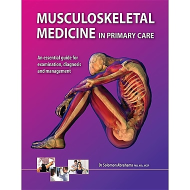 Musculoskeletal Medicine in Primary Care: An Essential Guide for Examination, Diagnosis and Management