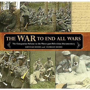 War to End All Wars: The Companion Volume to the Three-Part Television Documentary