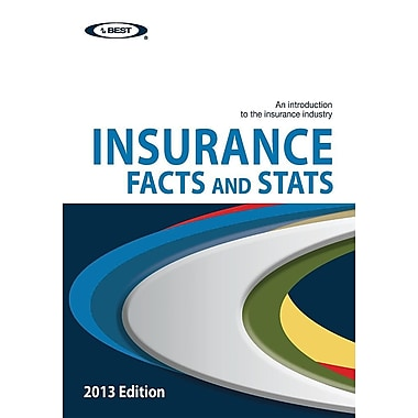 Insurance Facts and STATS 2013 Edition: An Introduction to the Insurance Industry