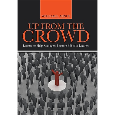 Up from the Crowd: Lessons to Help Managers Become Effective Leaders