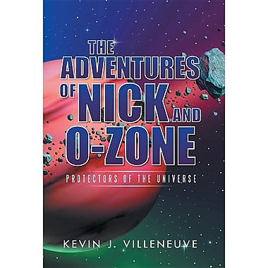 The Adventures of Nick and O-Zone: Protectors of the Universe