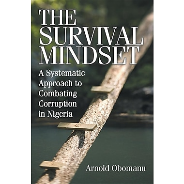 The Survival Mindset: A Systematic Approach to Combating Corruption in Nigeria