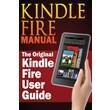 Kindle Fire Manual: The Original Kindle Fire User Guide