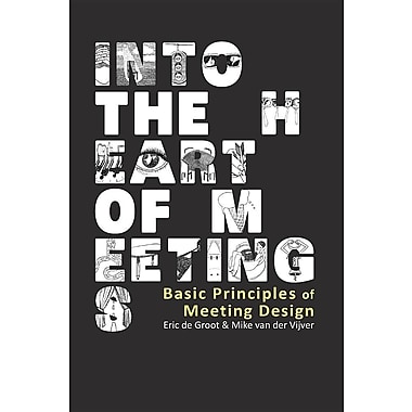Into the Heart of Meetings: Basic Principles of Meeting Design