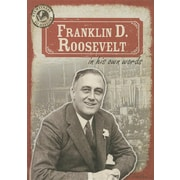 Franklin D. Roosevelt in His Own Words