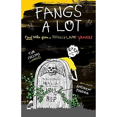 Fangs a Lot: Final Notes from a Totally Lame Vampire