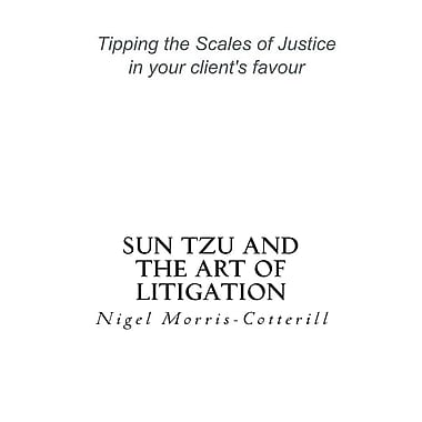 Sun Tzu and the Art of Litigation: Tipping the Scales of Justice in Your Client's Favour