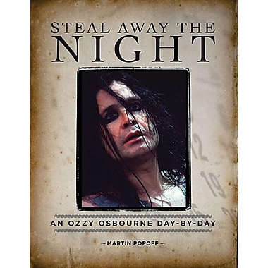 Steal Away the Night: An Ozzy Osbourne Day-By-Day