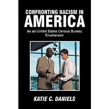 Confronting Racism in America: As an United States Census Bureau Enumerator