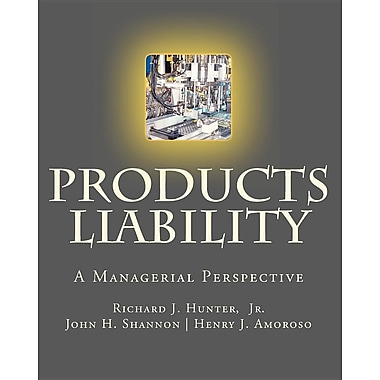Products Liability: A Managerial Perspective
