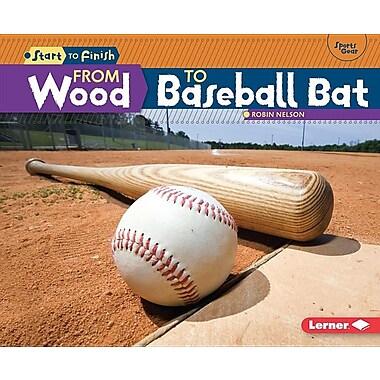 From Wood to Baseball Bat