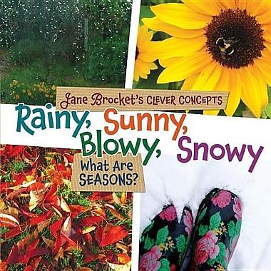 Rainy, Sunny, Blowy, Snowy: What Are Seasons?